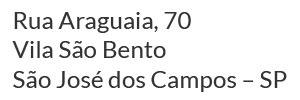 rua araguaia, 70 vila são bento São José dos Campos – SP